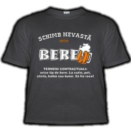 Schimb nevasta contra bere!    35 RON    Orice tip de bere. La cutie, pet, sticla, halba sau butoi. Sa fie rece! Un tricou recomandat barbatilor cu mult curaj si cu cel putin 5 ani de casatorie.