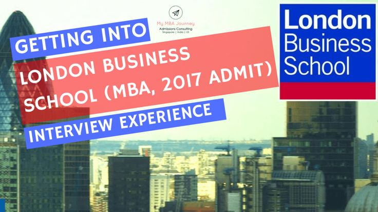 London Business School (MBA):Presentation and Alumni Interview Experience (By a 2017 Admit)
