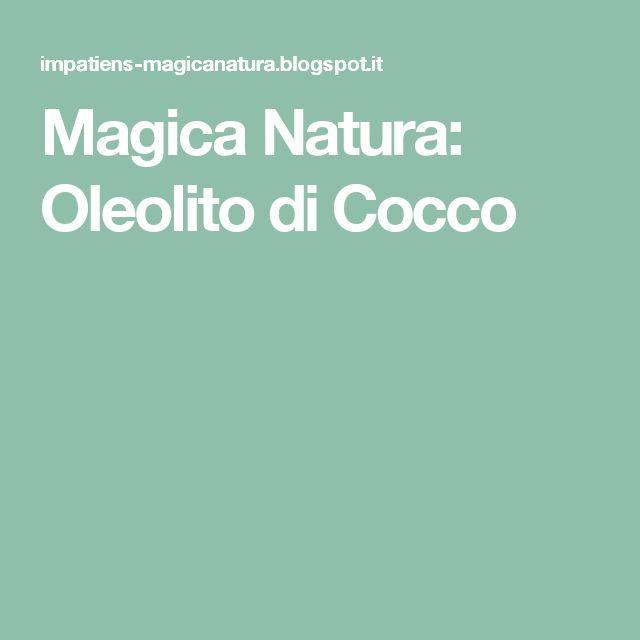 Magica Natura: Oleolito di Cocco