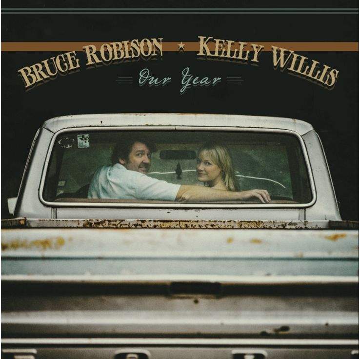Bruce Robison And Kelly Willis - Our Year on LP + CD