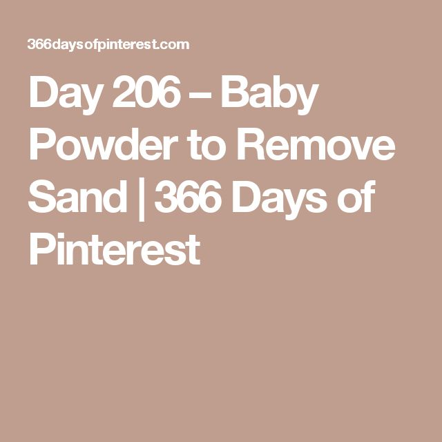 Day 206 – Baby Powder to Remove Sand | 366 Days of Pinterest