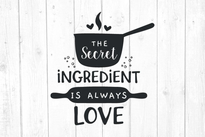 Download The secret ingredient is always love Svg, Quotes and ...