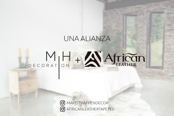 Nos unimos Make It Happen Decoration & African Leather Tapetes para darte los mejores tips y asesoría al decorar.