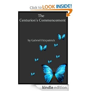 The Centurion's Commencement by Gabriel Fitzpatrick. A vampire short story with engaging characters.