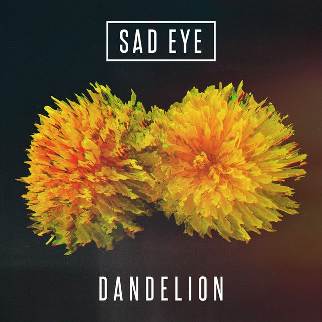 """Dandelion"" by Sad Eye #Music #MusicHits"
