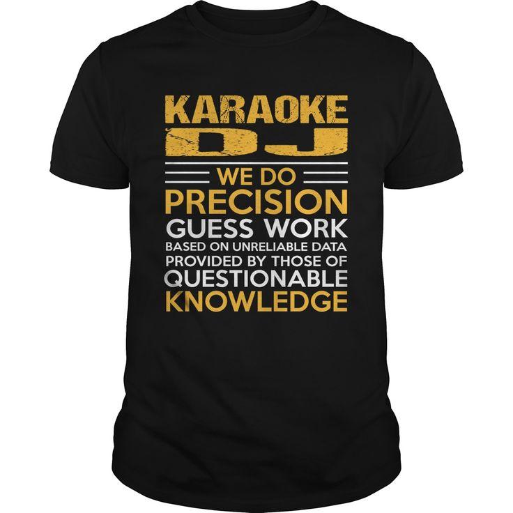 Karaoke DJ We Do Precision Guess Work - Men's and Ladies T-Shirt or Hoodie