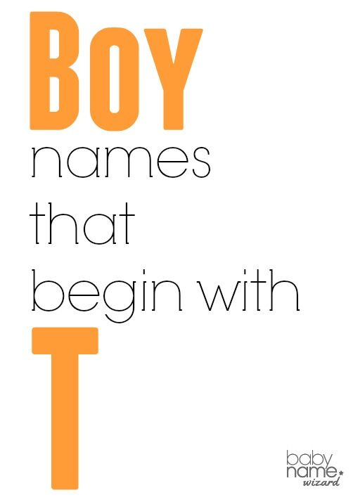 Boy names starting with T that includes meanings, origins, popularity, pronunciations, sibling names, and more!  #babynames