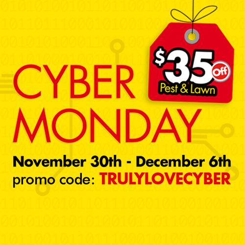 Happy #CyberMonday! Use Code TRULYLOVECYBER today through Sun 12/6 & receive $35 off our Pest & Lawn Service. www.trulynolen.com