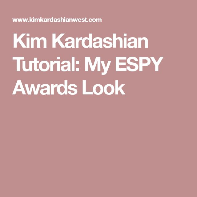 Kim Kardashian Tutorial: My ESPY Awards Look