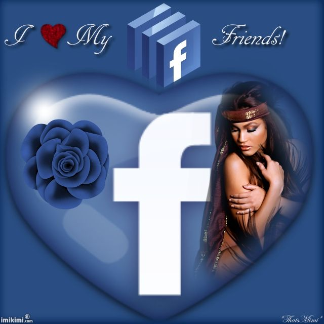 I Love My Facebook Friends Http Imikimi Com Main View