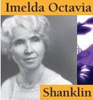 """Imelda Octavia Shanklin served at Unity School from about 1910 until 1930. She was ordained as a Unity Church minister in 1918. Her metaphysical activities embraced lectures, class work, and contributions to magazines and other publications. Her published writings include the following: """"Selected Studies"""", Unity publication of 1921, later translated as """"All Things Made New"""" in """"Key to Life Bookshelf,"""" 1926. """"The Lord's Prayer,"""" a Unity pamphlet, 1922. """"The Sayings of Jesus Christ,"""" Unity…"""