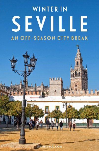 Winter in Seville: An off-season city break – On the Luce travel blog