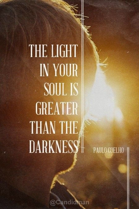 The Light In Your Soul Is Greater Than The Darkness Quotes By