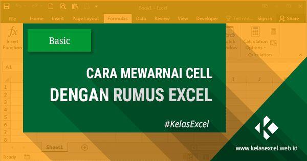 Cara Mewarnai Cell Dengan Rumus Excel Tutorial Excel Microsoft