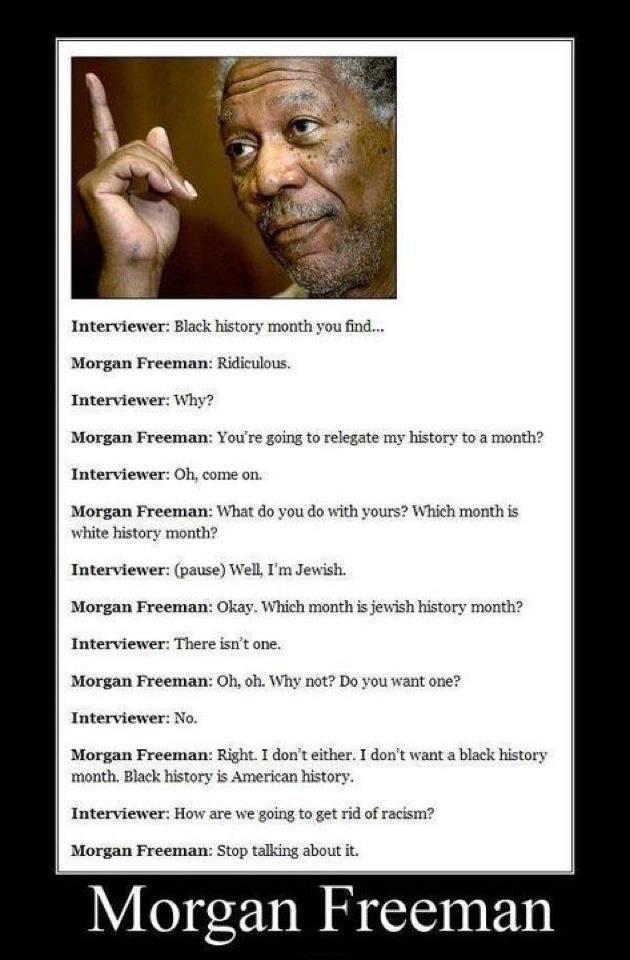 Morgan Freeman on black history month.