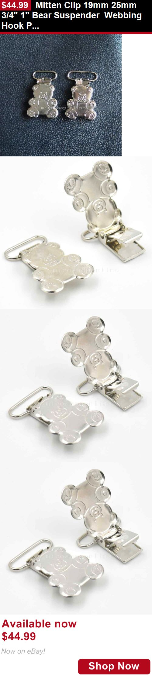 Pacifier Holders and Clips: Mitten Clip 19Mm 25Mm 3/4 1 Bear Suspender Webbing Hook Paci Pacifier Holder BUY IT NOW ONLY: $44.99