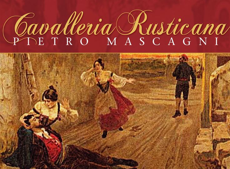 Cavalleria rusticana (Rustic Chivalry).