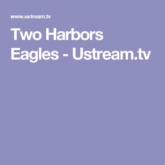 Two Harbors Eagles - Ustream.tv