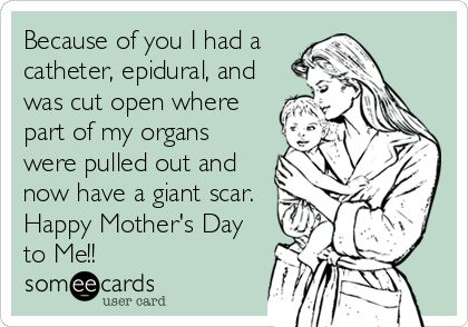 For the C-Section mamas!  Happy Mother's Day!