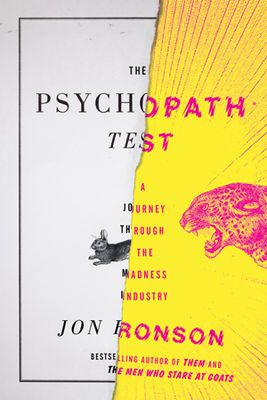 Psychopath test - a fascinating look into the mind of psychopaths, not all serial killers, some are just assholes