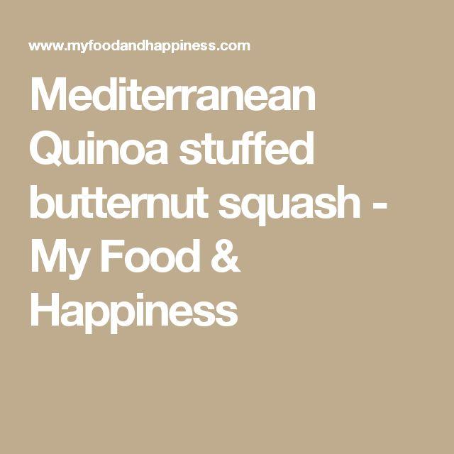 Mediterranean Quinoa stuffed butternut squash - My Food & Happiness
