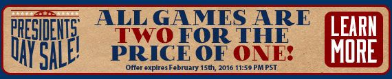 President's Day #Sale! All games are TWO for the price of ONE! – Collector's Edition games use code ABE and standard version games use code GEORGE at checkout. Offer valid February 13-15, 2016. http://wholovegames.com