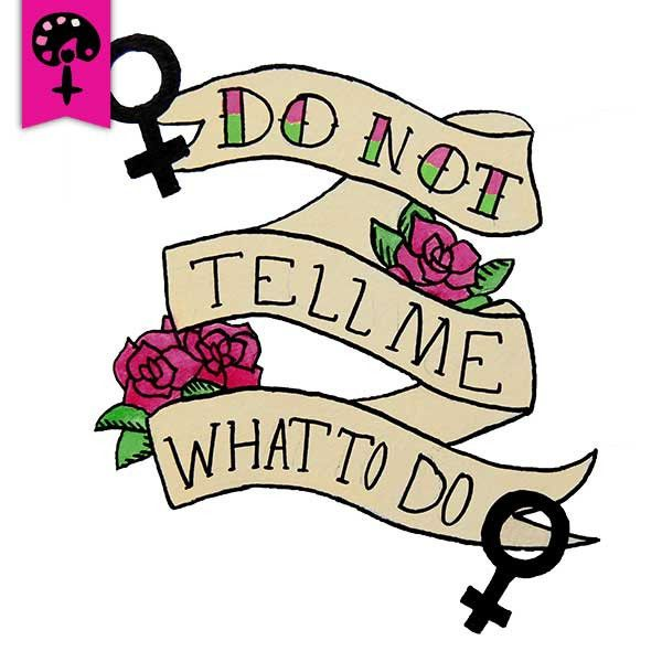 Do Not Tell Me What To Do -- Women's T-Shirt