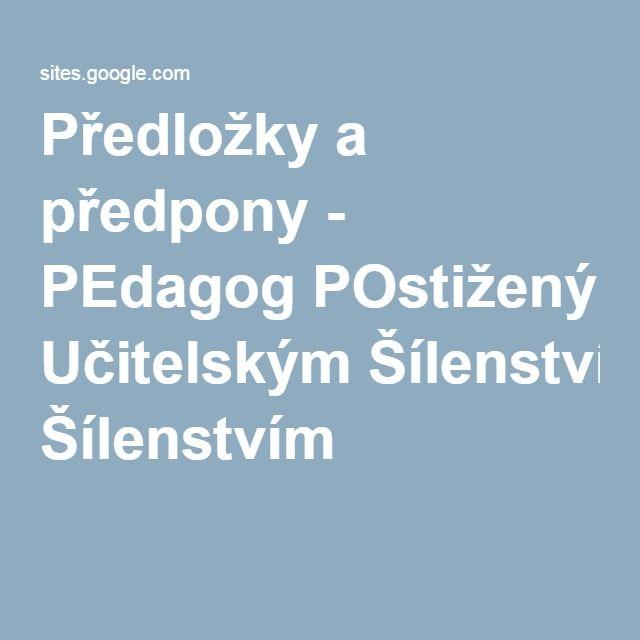 Předložky a předpony - PEdagog POstižený Učitelským Šílenstvím