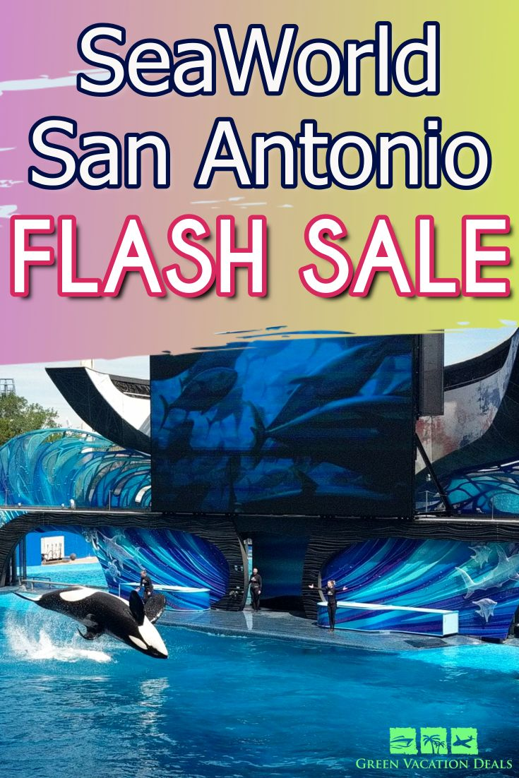 Seaworld San Antonio Date Specific Ticket Flash Sale Seaworld San Antonio Vacation Deals Sea World