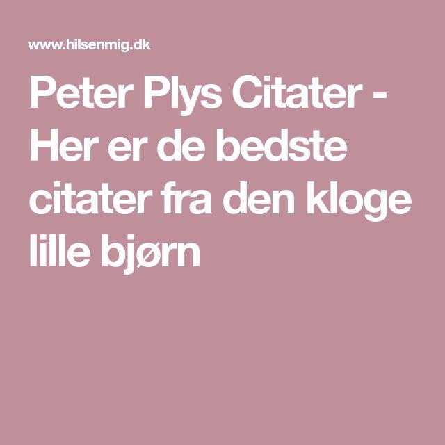 kloge citater Peter Plys Citater   Her er de bedste citater fra den kloge lille  kloge citater