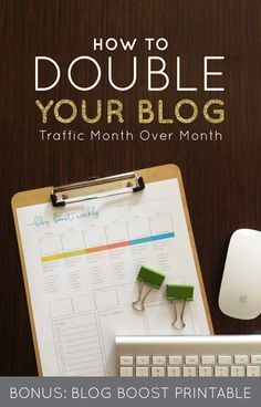 How to Double Your Blog Traffic Month Over Month (BONUS: Blogging Boost Printable)  |  Think Creative