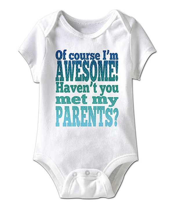 Look at this White 'Of Course I'm Awesome!' Bodysuit - Infant on #zulily today!