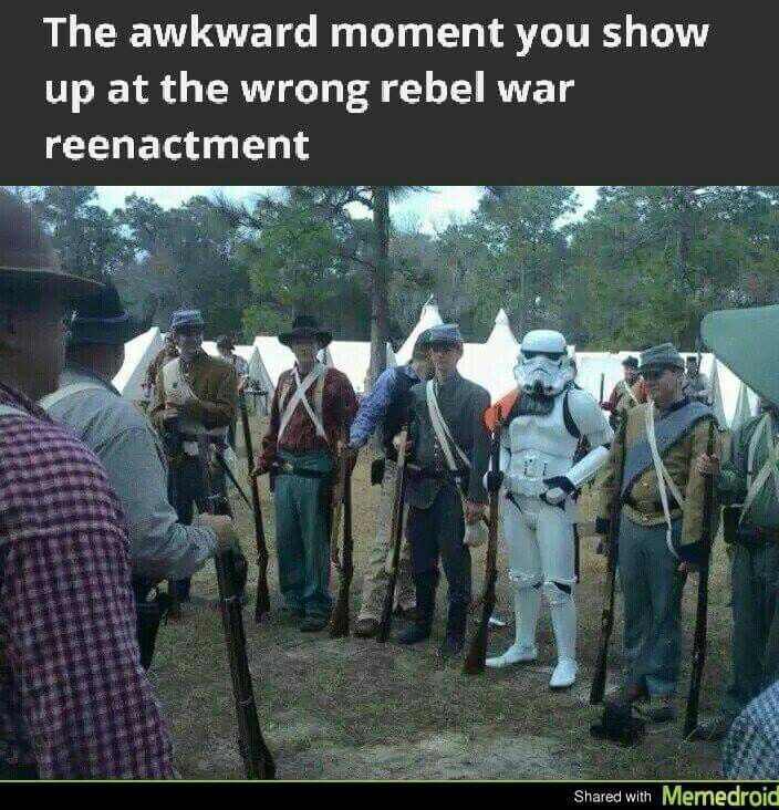 That awkward moment when you show up at the wrong Rebel reenactment