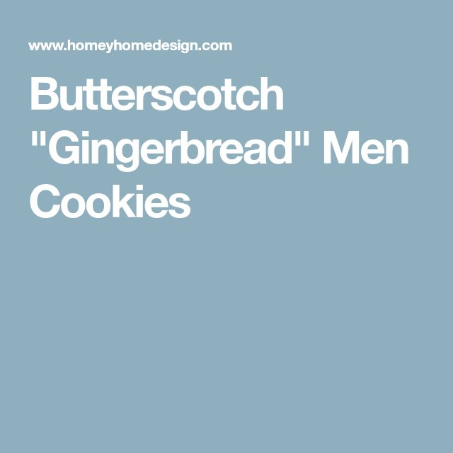 "Butterscotch ""Gingerbread"" Men Cookies"