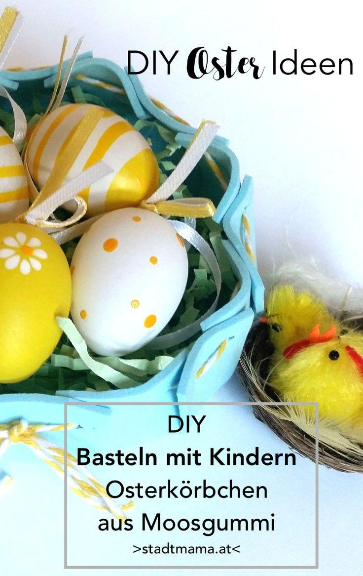 Schöne DIY Osterkörbchen aus Moosgummi selber basteln. Basteln mit Kindern