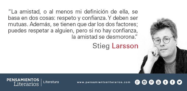 Stieg Larsson. Sobre la amistad.