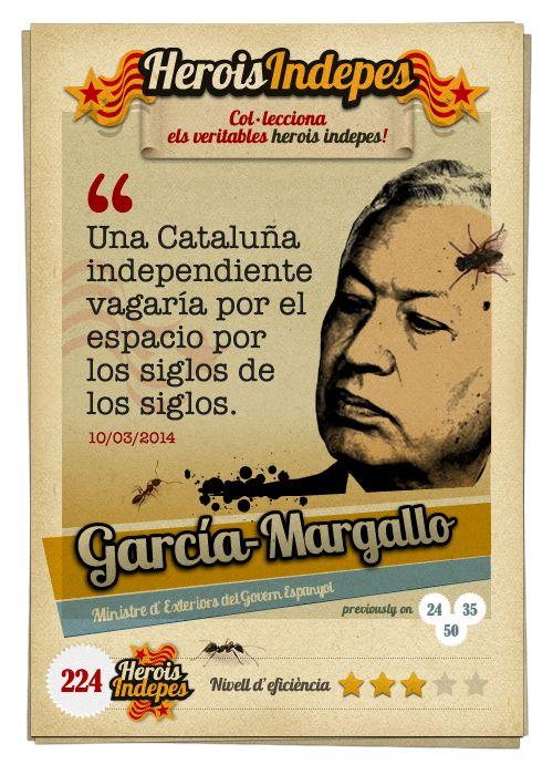 """#HeroisIndepes 224. José Manuel García-Margallo: """"Una Cataluña independiente vagaría por el espacio por los siglos de los siglos."""""""