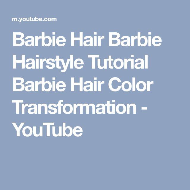 Barbie Hair Barbie Hairstyle Tutorial Barbie Hair Color Transformation - YouTube