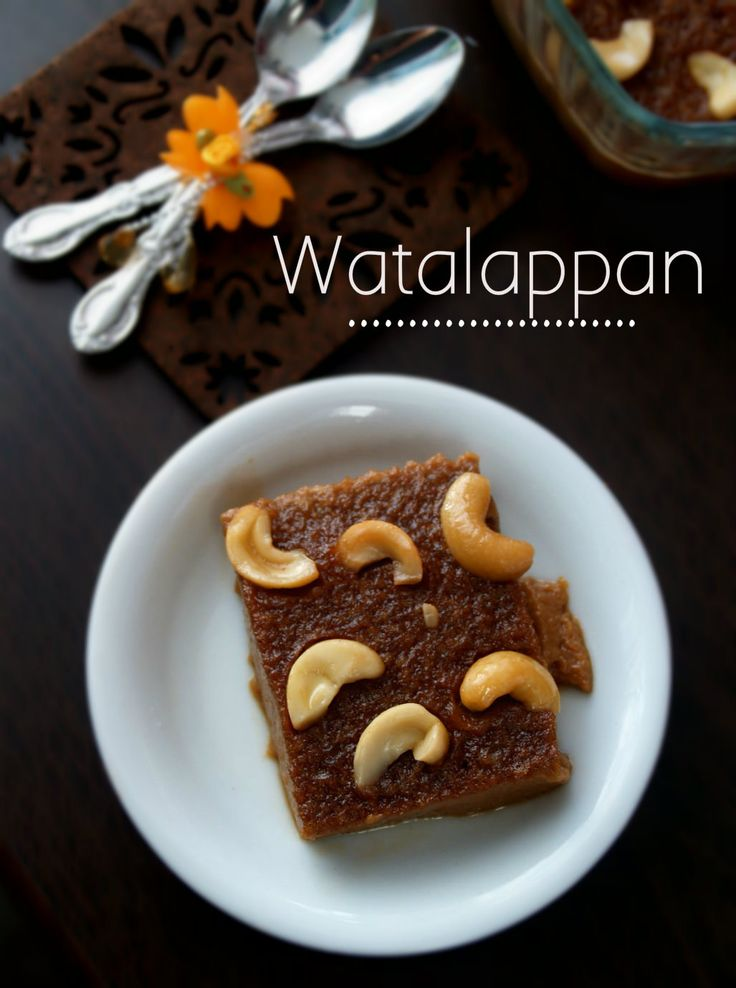 Watalappan is a sweet steamed delicacy and famous ...