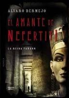 El amante de Nefertiti - Álvaro Bermejo