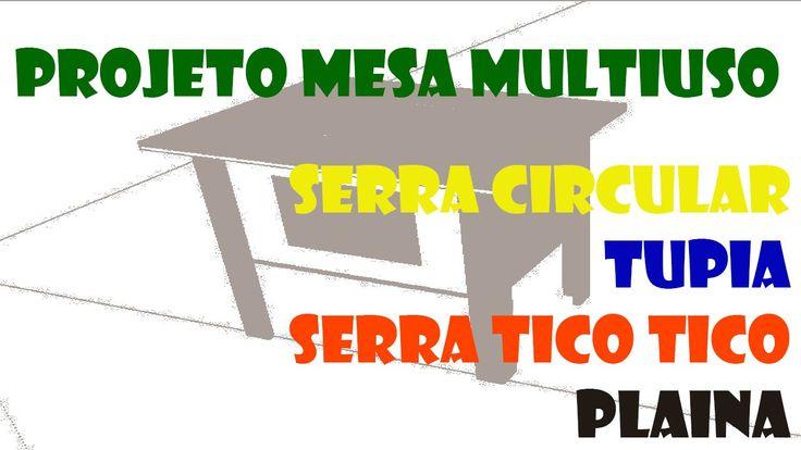 Projeto Mesa Multiuso - Serra circular, Tupia, Serra tico tico e Plaina