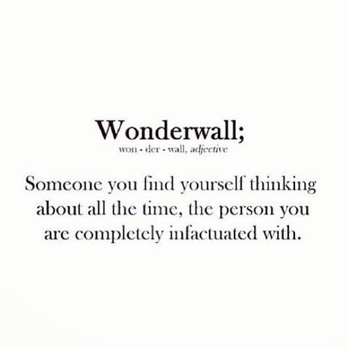 someone you find yourself thinking about all the time, the person you are completely infactuated with..