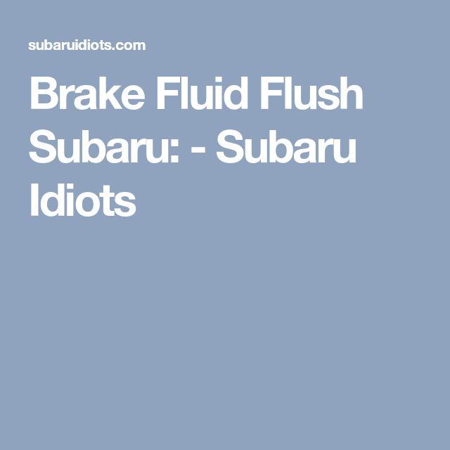 Brake Fluid Flush Subaru: - Subaru Idiots