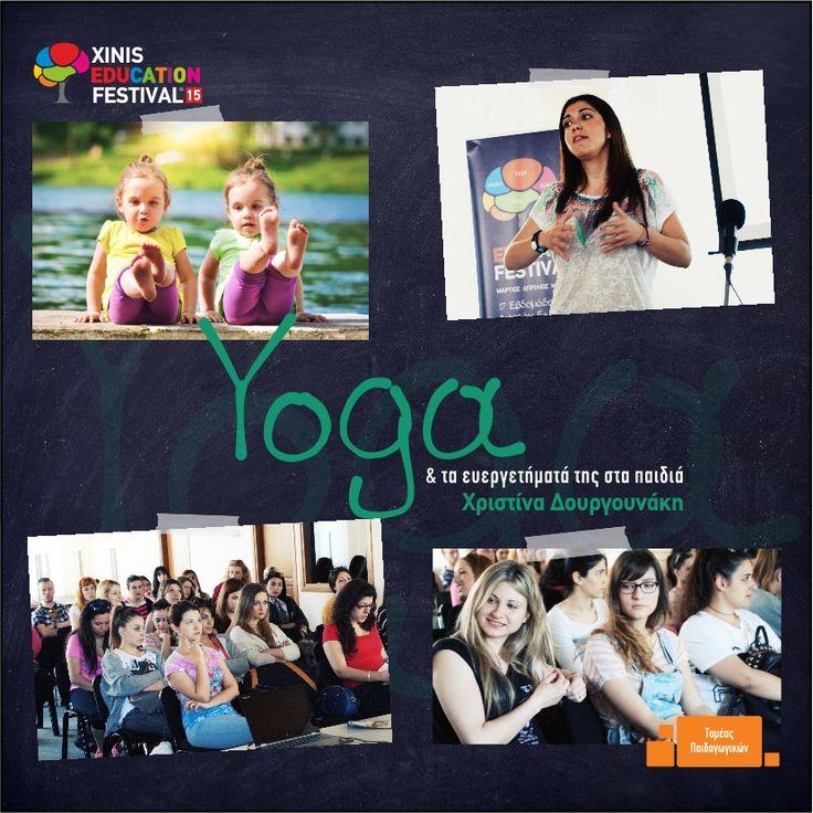 #XEF2015 Yoga & τα ευεργετήματα της στα παιδιά  Εισηγήτρια : Χριστίνα Δουργουνάκη, yoga therapist