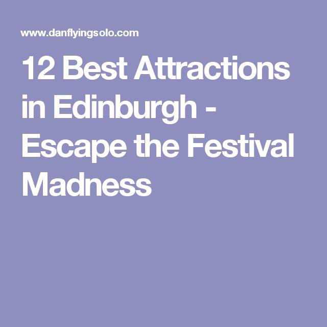 12 Best Attractions in Edinburgh - Escape the Festival Madness