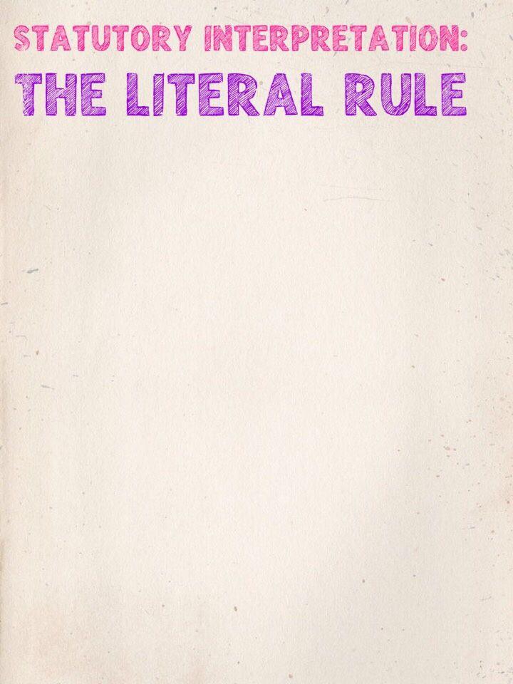 Statutory Interpretation:Literal Rule - ThingLink