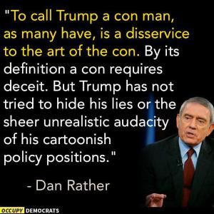 Humorous quotes, jokes and tweets skewering Donald Trump from Louis CK, Andy Borowitz, Bill Maher, Stephen King, and others.: Dan Rather on Don the Con