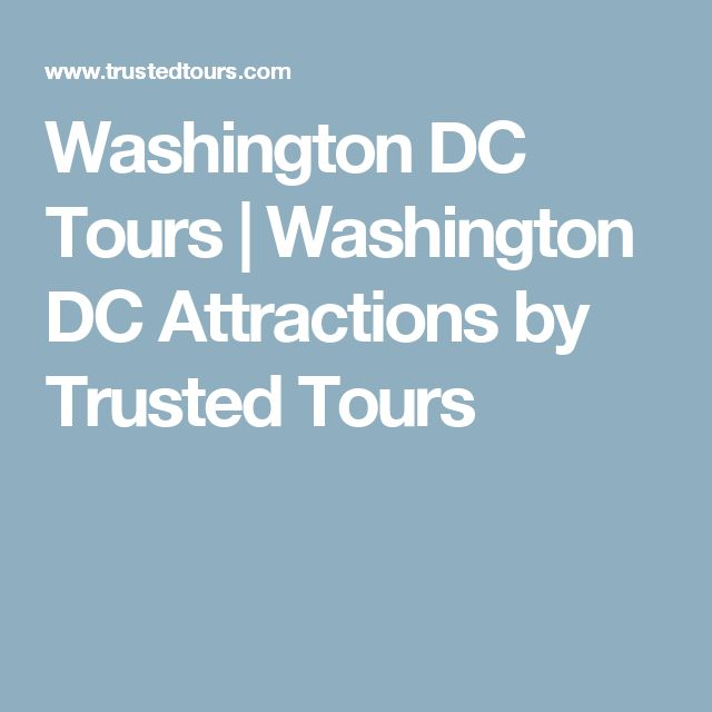 Washington DC Tours | Washington DC Attractions by Trusted Tours