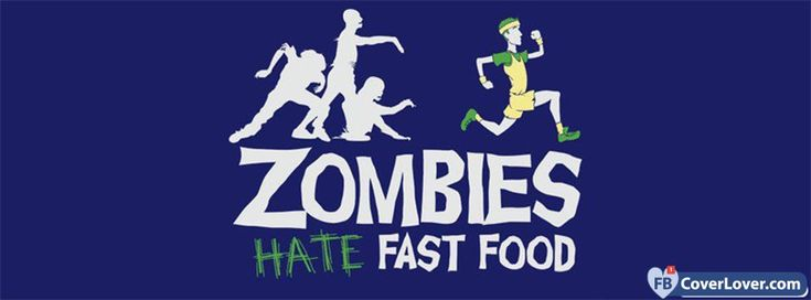 Zombies Hate Fast Food - cover photos for Facebook - Facebook cover photos - Facebook cover photo - cool images for Facebook profile - Facebook Covers - FBcoverlover.com/maker