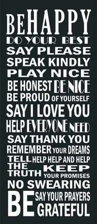 be happyWords Of Wisdom, Life Rules, Quote, Kids Room, Enjoy Life, House Rules, The Rules, Tell The Truths, Families Rules